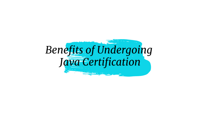 Benefits of Undergoing Java Certification