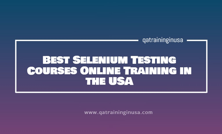 Best Selenium Testing Courses Online Training in the USA