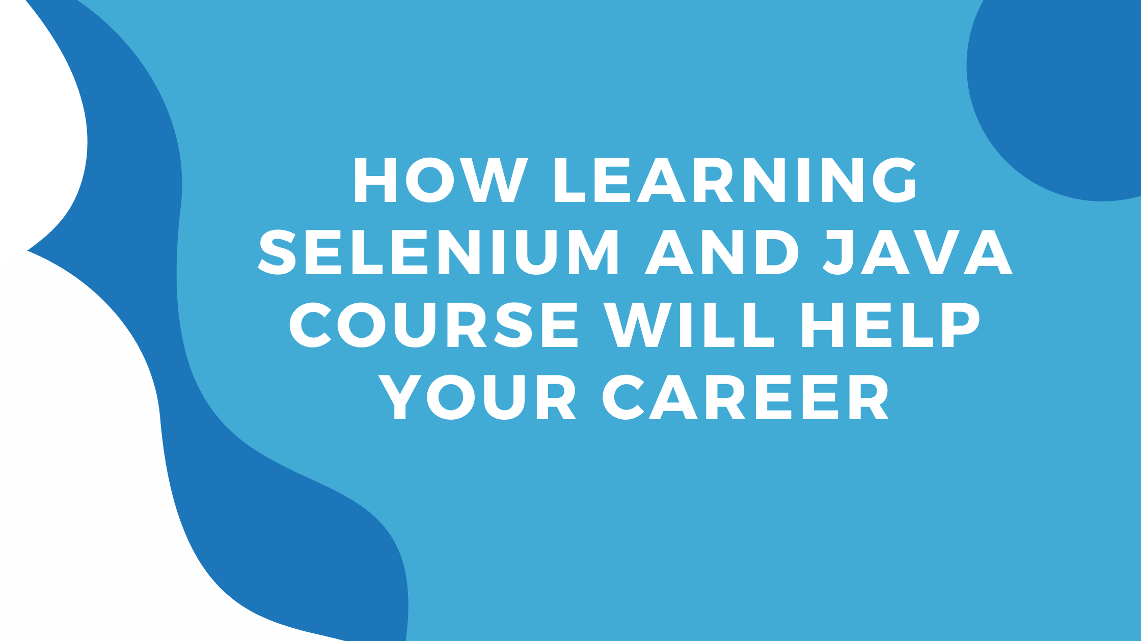 How learning selenium and java course will help your career