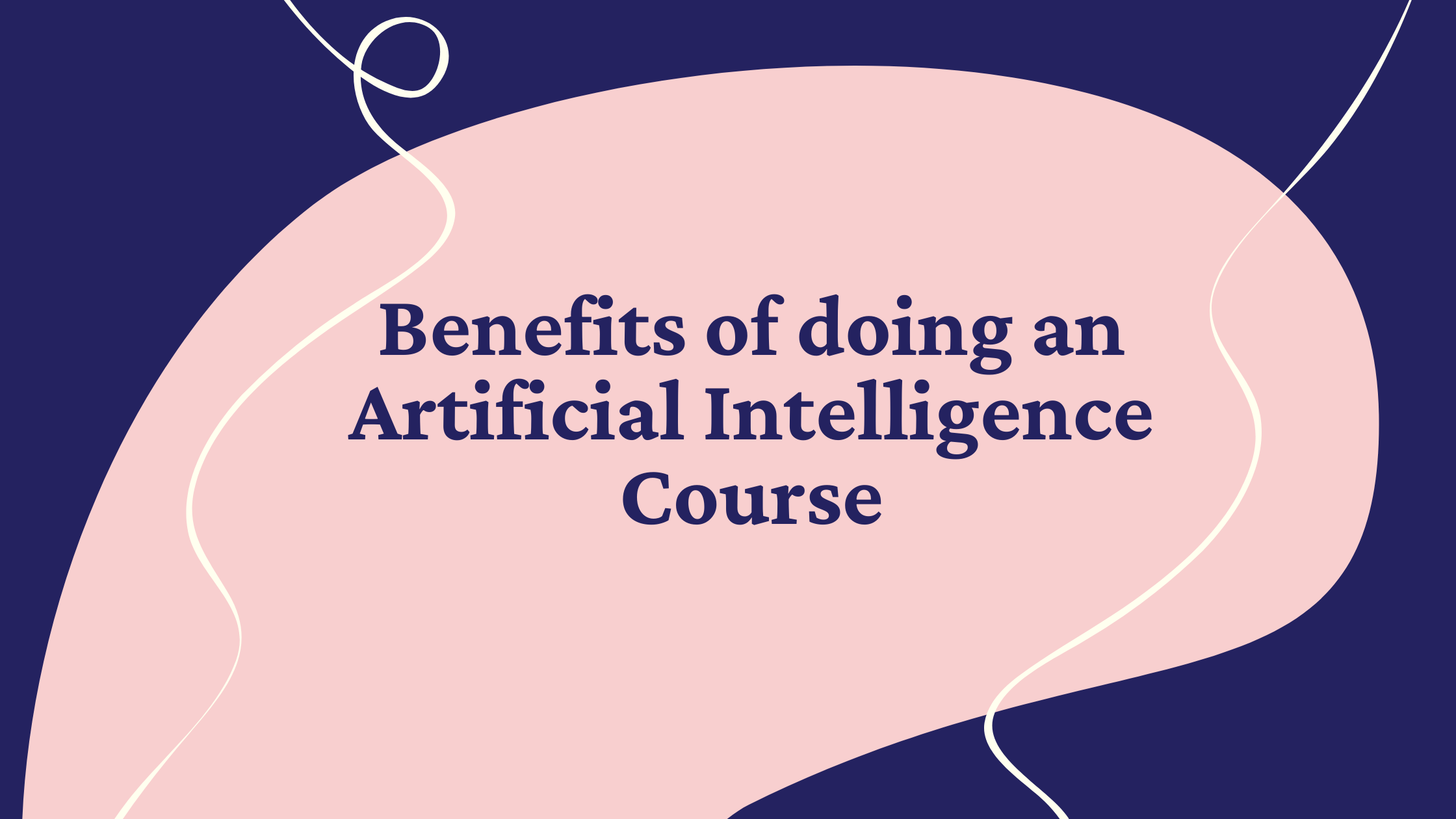 benefits of doing an artificial intelligence course